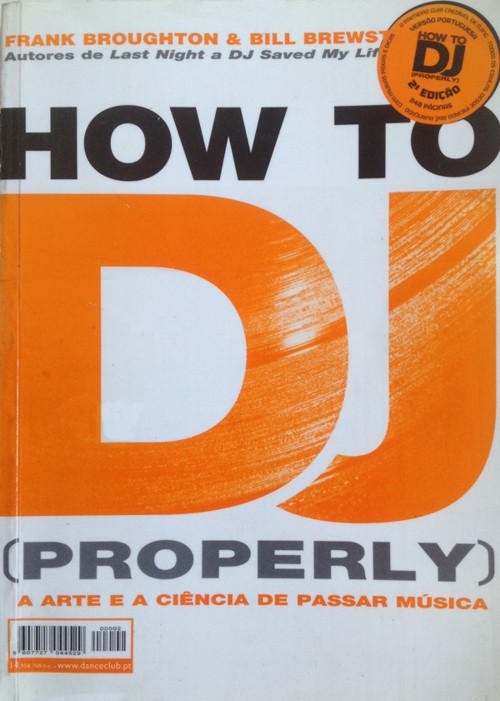 """""""How to DJ Right (Properly)"""" - """"Como ser DJ corretamente / adequadamente""""- Livro para DJs - em português (de Portugal)"""