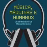 Livro Música, máquinas e humanos
