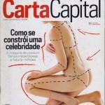 Revista Carta Capital - Ed 771 - Outubro 2013 - Como se constrói uma celebridade - A máquina de produzir famas instântaneas e faturar milhões