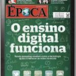 Revista Época - Ed 683 - Junho 2011 - O ensino digital funciona