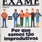 Revista Exame - Ed 1025 - Março 2012 - Por que somos tão improdutivos