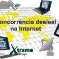 Os novos conceitos, mecanismos, ferramentas e facilidades da internet e a concorrência desleal